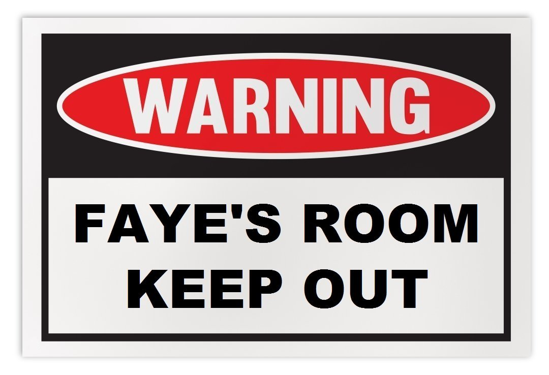 Personalized Novelty Warning Sign: Faye's Room Keep Out - Boys, Girls, Kids, Chi