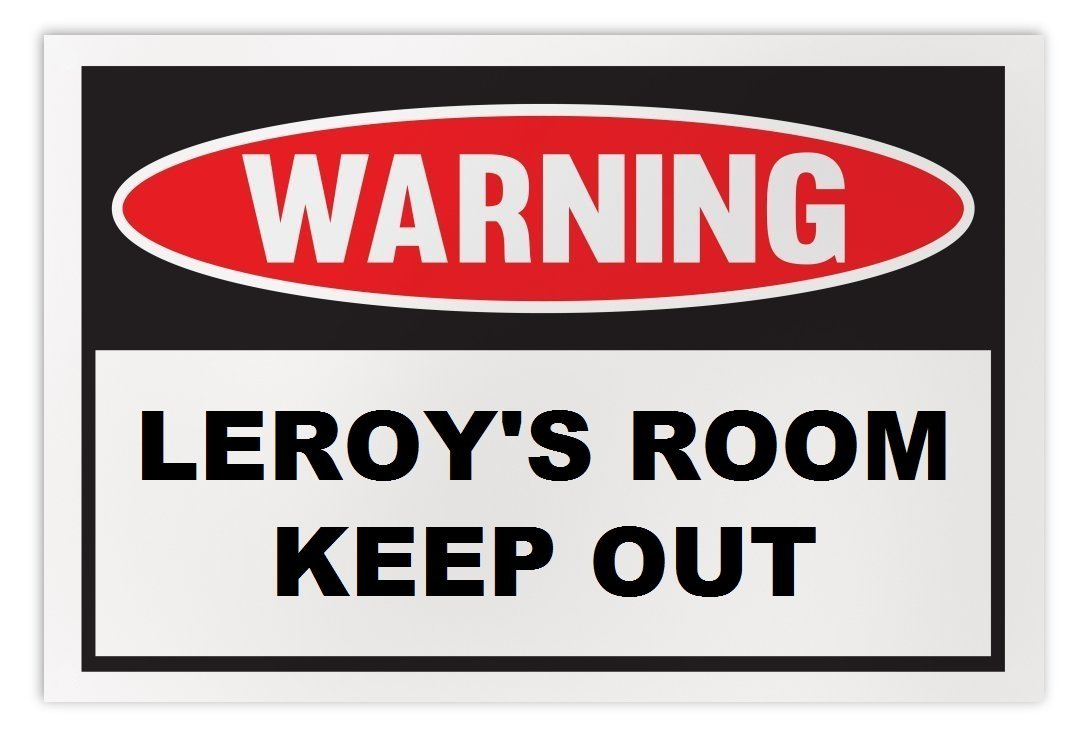 Personalized Novelty Warning Sign: Leroy's Room Keep Out - Boys, Girls, Kids, Ch