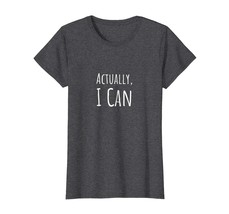 Dad Shirts - Actually I Can Inspirational All things possible T-shirt Wowen - $19.95+