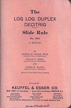 The Log log duplex decitrig ... slide rule no. 4081: A manual Kells, Lym... - $9.70