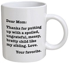 Funny Mug - Dear Mom: Thanks For Putting Up Wit... - $19.77