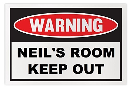Personalized Novelty Warning Sign: Neil's Room Keep Out - Boys, Girls, Kids, Chi