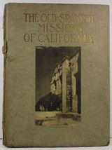 The Old Spanish Missions of California Paul Elder 1913 - $12.99