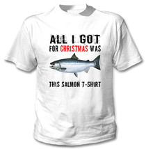 All I Got For Xmas Was This Salmon - New White Cotton Tshirt - $22.31