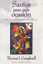 Santos para cada occasion: 101 de los santos patronos mas poderosos
