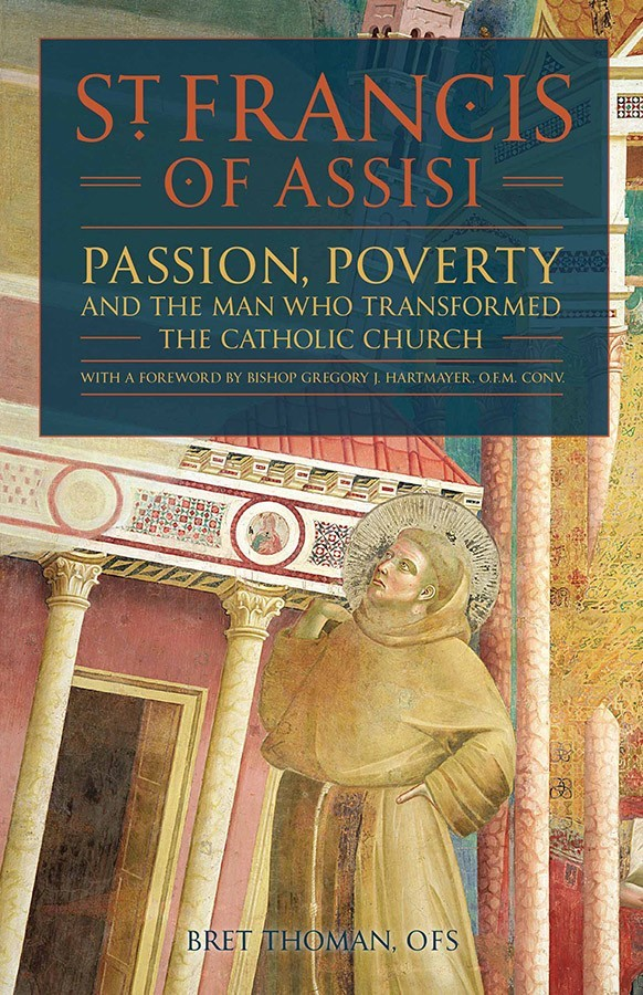 Saint francis of assisi passion  poverty   the man who transformed the church 2610