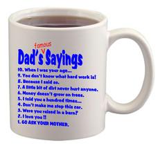 Dad's Famous Sayings Cup/Mug - $14.60