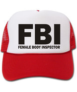 FBI: Female Body Inspector Funny Hat/Cap - $14.40