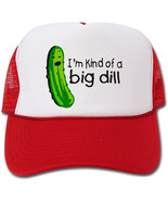 I'm Kind of a Big Dill Funny Hat/Cap - $14.40