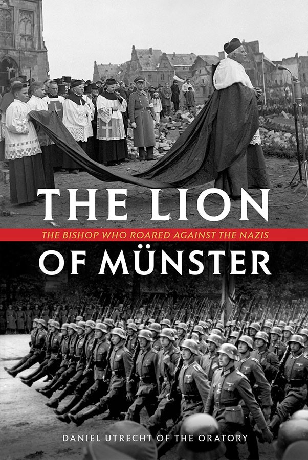 The lion of m nster the bishop who roared against the nazis 2616