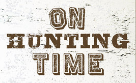 (#8989) Rustic Wooden Sign 'On Hunting Time' is approximately 7 x 11 - $20.00