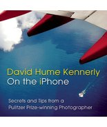 David Hume Kennerly On the iPhone: Secrets and Tips from a Pulitzer Priz... - $2.64