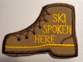"""SKI SPOKEN HERE"" CLOTH PATCH (#1856) - $8.99"