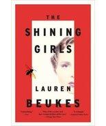 The Shining Girls by Lauren Beukes  - $7.99