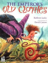The Emperor's Old Clothes [Paperback] Lasky, Kathryn and Catrow, David - $28.66