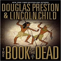 The Book of the Dead [May 30, 2006] Preston, Douglas and Child, Lincoln - $21.11