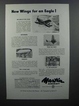 1948 Martin Aircraft Ad - New Wings for an Eagle - $14.99