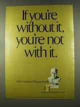 1973 Old Grand Dad Bourbon Ad - You're Not With It - $14.99