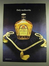 1978 Seagram's Crown Royal Ad - Defy Mediocrity - $14.99