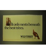 1988 Wild Turkey Bourbon Ad - It Only Nests Beneath The Best Trees - $14.99