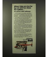 1975 Bell JetRanger Helicopter Ad - Too Far by Car - $14.99