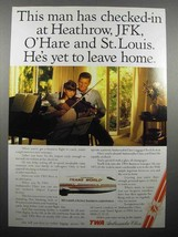 1987 TWA Airline Ad - He's Yet To Leave Home - $14.99