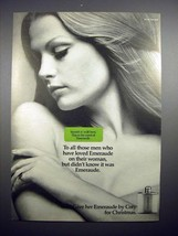 1972 Coty Emeraude Perfume Ad - To All Those Men - $14.99