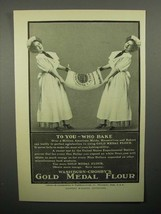 1908 Gold Medal Flour Ad - To You Who Bake - $14.99