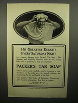 1908 Packer's Tar Soap Ad - His Greatest Delight - $14.99