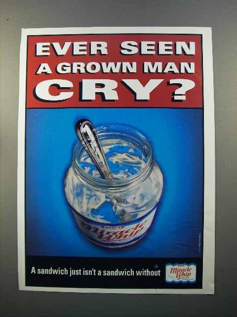 1998 Kraft Miracle Whip Ad - Ever Seen a Grown Man Cry?