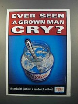 1998 Kraft Miracle Whip Ad - Ever Seen a Grown Man Cry? - $14.99