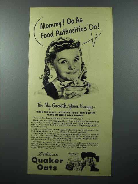 1945 Quaker Oats Ad - Mommy Do As Food Authorities Do!