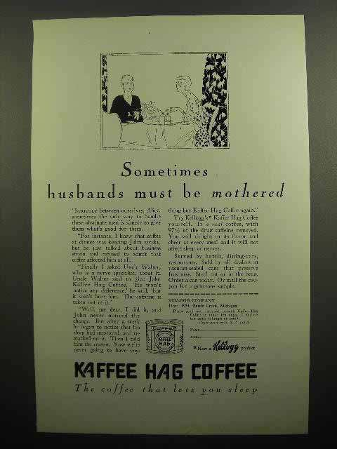 1929 Kellogg Kaffee Hag Coffee Ad - Husbands Mothered