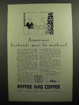 1929 Kellogg Kaffee Hag Coffee Ad - Husbands Mothered - $14.99
