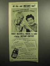 1946 Maxwell House Coffee Ad - All This and Instant Too - $14.99