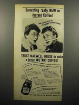 1947 Maxwell House Instant Coffee Ad - Something New - $14.99
