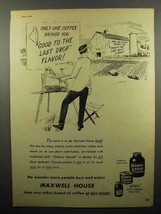 1948 Maxwell House Coffee Ad - Good to the Last Drop - $14.99