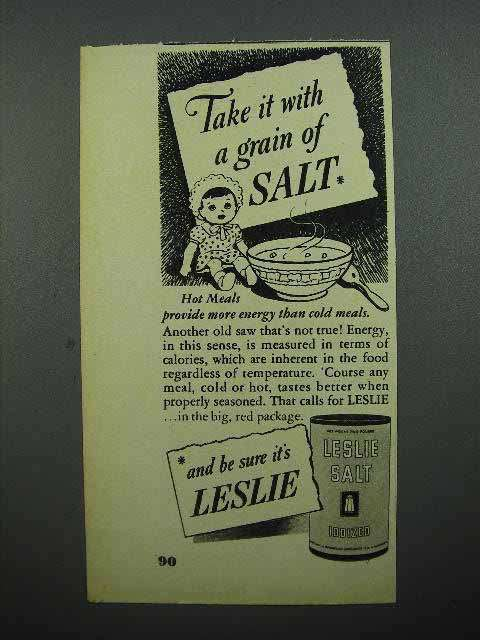 1947 Leslie Salt Ad - Take it with a Grain of Salt