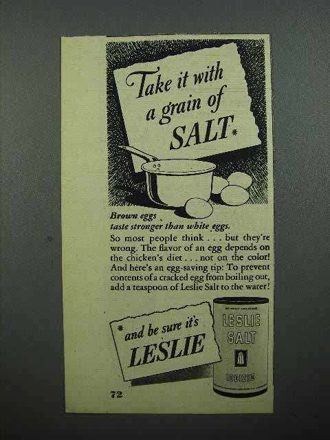 1947 Leslie Salt Ad - Brown Eggs Taste Stronger