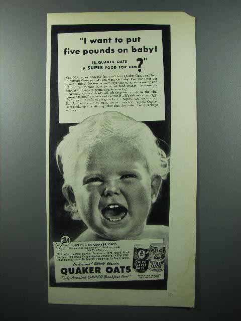 1942 Quaker Oats Ad - I Want To Put Five Pounds on Baby