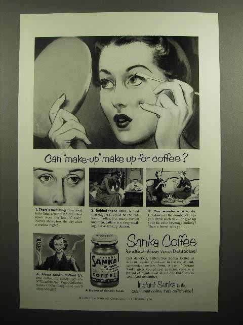 1951 Sanka Coffee Ad - Can Make-up Make Up For