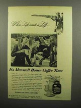 1944 Maxwell House Coffee Ad - Life Needs A Lift - $14.99
