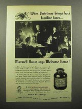 1944 Maxwell House Coffee Ad - Brings Familiar Faces - $14.99