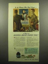 1945 Maxwell House Coffee Ad - Women Men Don't Forget - $14.99