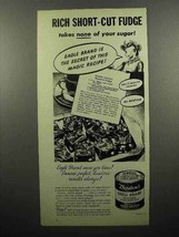 1946 Borden's Eagle Condensed Milk Ad - Short-cut Fudge - $14.99