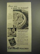1937 Del Monte Peaches Ad - Have You a Man to Please? - $14.99