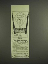 1917 Parker Fountain Pen Ad - Why Should Soldier Select - $14.99
