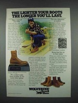 1983 Wolverine Boots Ad - The Longer You'll Last - $14.99