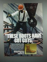 1984 Wolverine Boots Ad - These Boots Have Got Guts - $14.99