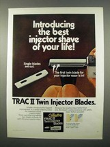 1973 Gillette Trac II Razor Ad - Best Injector Shave - $14.99